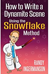 How to Write a Dynamite Scene Using the Snowflake Method (Advanced Fiction Writing) (Volume 2) Paperback
