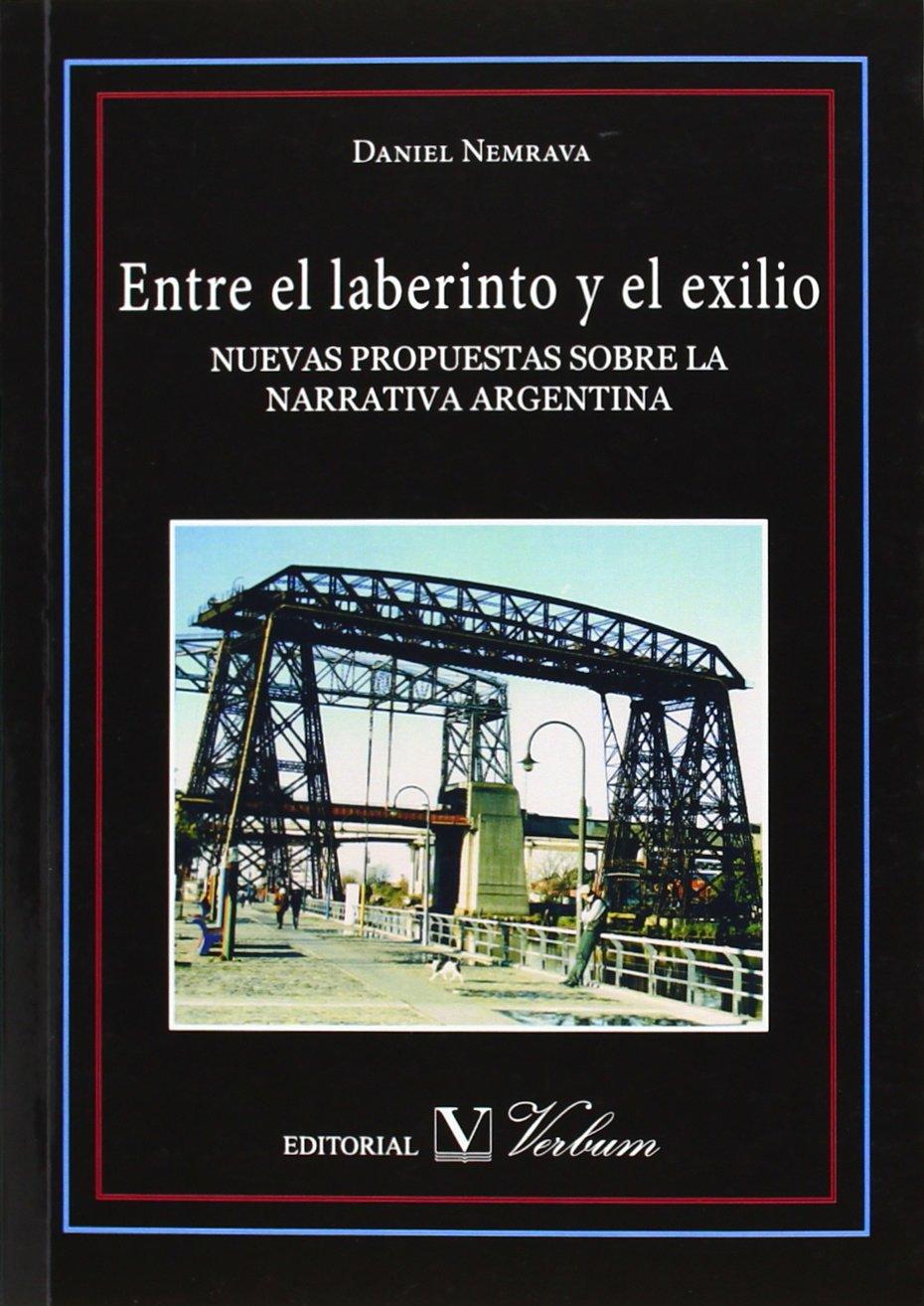ENTRE EL LABERINTO Y EL EXILIO. NUEVAS PROPUESTAS SOBRE LA ...