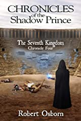 Chronicles of the Shadow Prince: The Seventh Kingdom (Volume 4) Paperback