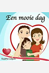Children's books in Dutch: Een mooie dag: Children's Dutch books,Dutch picture book (Bedtime reading in Dutch). Children's Dutch Picture book. Kids Dutch ... books for children 14) (Dutch Edition) Kindle Edition