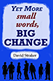 Yet More small words, BIG CHANGE (English Edition)