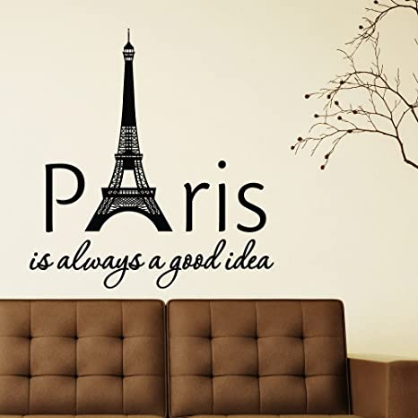 Paris Wall Decal Quote Paris Is Always A Good Idea Wall Decals Vinyl