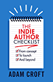 The Indie Author Checklist: From concept to launch and beyond (Indie Author Mindset Book 2)