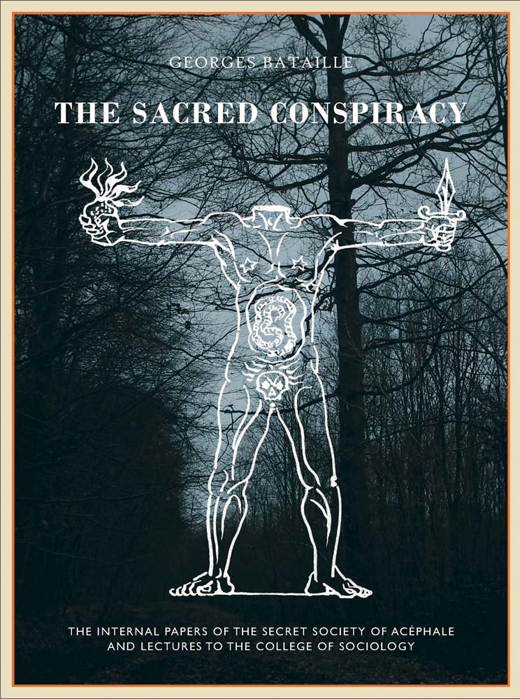 The Sacred Conspiracy: The Internal Papers of the Secret Society of Acéphale and Lectures to the College of Sociology Cover art