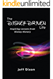 The Disney-Driven Life: Inspiring Lessons from Disney History