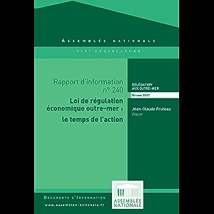 Rapport d'information sur le projet de loi, adopté par le Sénat, relatif à la régulation économique outre mer et portant…