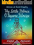 The Little Prince - O Pequeno Príncipe: Bilingual parallel text - Texto bilíngue em paralelo: English - Brazilian Portuguese / Inglês - Português Brasileiro ... Easy Reader Livro 69) (Portuguese Edition)