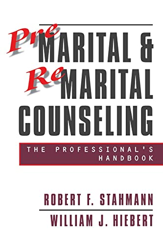 Premarital and Remarital Counseling: The Professional?s Handbook