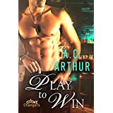 Play to Win: A Scorching Hot Romance (Game Changers Book 1)
