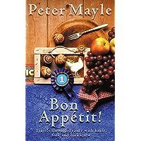 Bon Appetit!: Travels with knife,fork & corkscrew through France: Travels Through France with Knife, Fork and Corkscrew