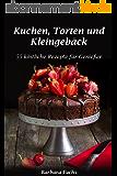 Kuchen, Torten und Kleingebäck - 55 köstliche Rezepte für Genießer (German Edition)
