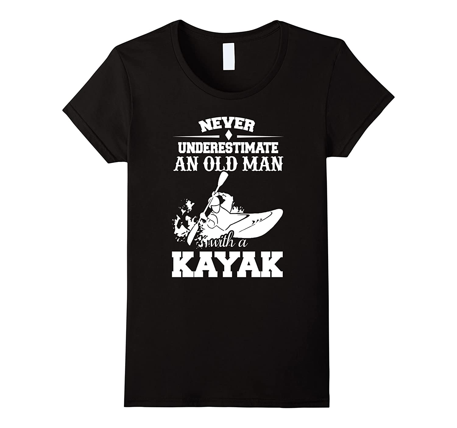 Funny Never Underestimate An Old Man With A Kayak T-shirts