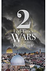 The 2 End-Times Wars for the Jewish People Kindle Edition