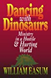 Dancing with Dinosaurs: Ministry in a Hostile