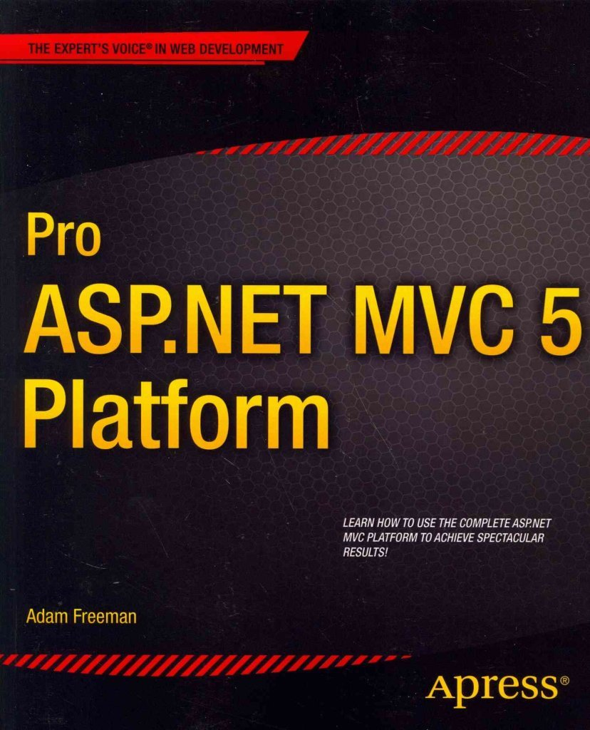 [(Pro ASP.NET MVC 5 Platform)] [By (author) Adam Freeman] published on (May, 2014)