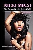 Nicki Minaj: The Woman Who Stole the World