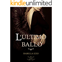 L'ultimo ballo: Prequel La ragazza di neve (Grimorius saga Vol. 1) (Italian Edition)