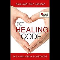 Der Healing Code: Die 6-Minuten-Heilmethode (German Edition)