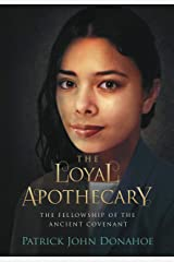 The Loyal Apothecary (The Fellowship of the Ancient Covenant Book 4) Kindle Edition