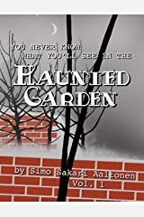 You Never Know What You'll See in the Haunted Garden, Vol. 1 Paperback