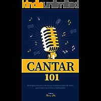 Cantar 101: Principios vocales y destrezas fundamentales