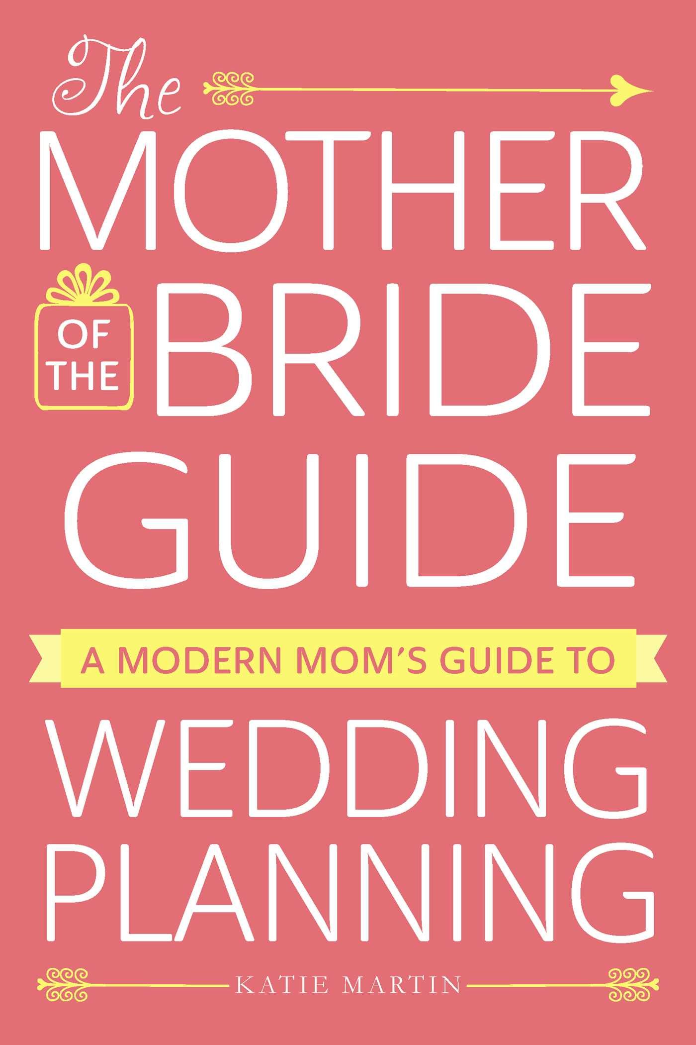 The Mother of the Bride Guide: A Modern Mom\'s Guide to Wedding ...