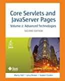 Core Servlets and Javaserver Pages: Advanced Technologies, Vol. 2 (2nd Edition) (Core Series)