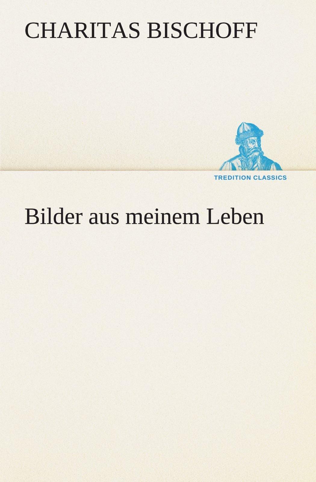 Download Bilder aus meinem Leben (TREDITION CLASSICS) (German Edition) PDF