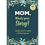 Mom What's Your Story - A Guided Journal to Capture a Mother's Memories - Best Mom Gift Ever