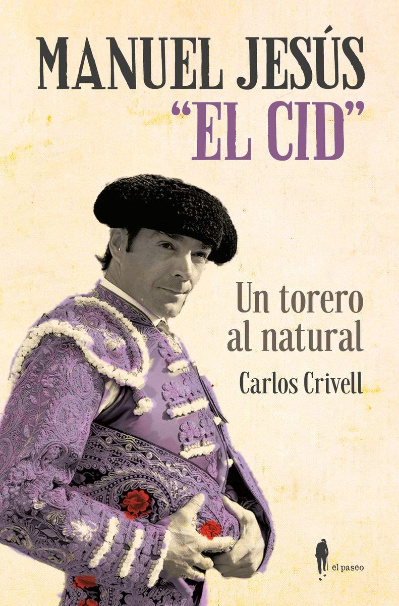 """Manuel Jesús """"El Cid"""", un torero al natural: 11 (EL PASEO MEMORIA)"""