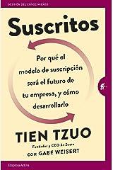 Suscritos: ¿Por qué el modelo de suscripción será el futuro de tu empresa y cómo desarrollarlo? (Gestión del conocimiento) (Spanish Edition) Kindle Edition