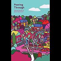Peering Through: Sharing Decades of Queer Experiences