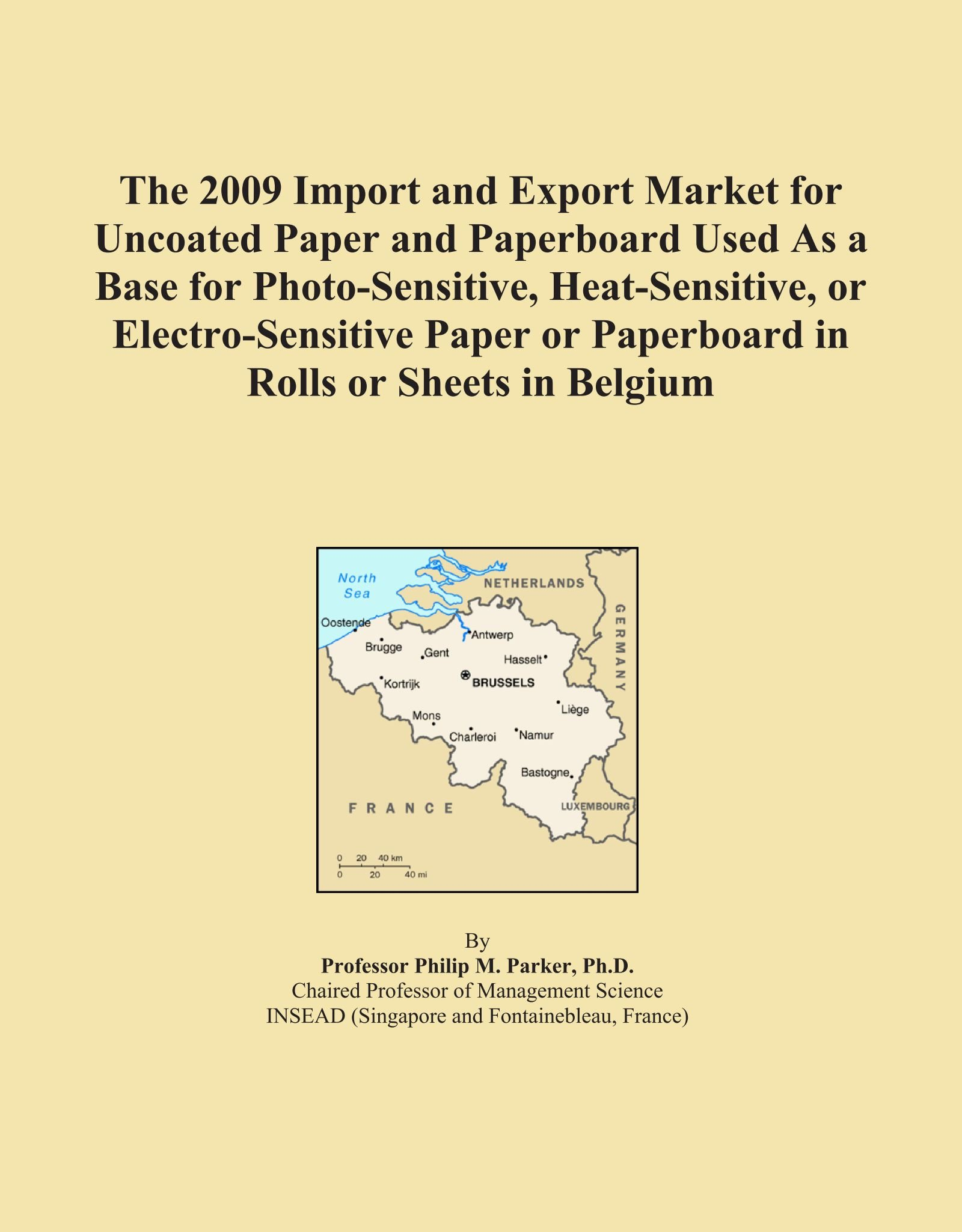 The 2009 Import and Export Market for Uncoated Paper and Paperboard Used As a Base for Photo-Sensitive, Heat-Sensitive, or Electro-Sensitive Paper or Paperboard in Rolls or Sheets in Belgium PDF