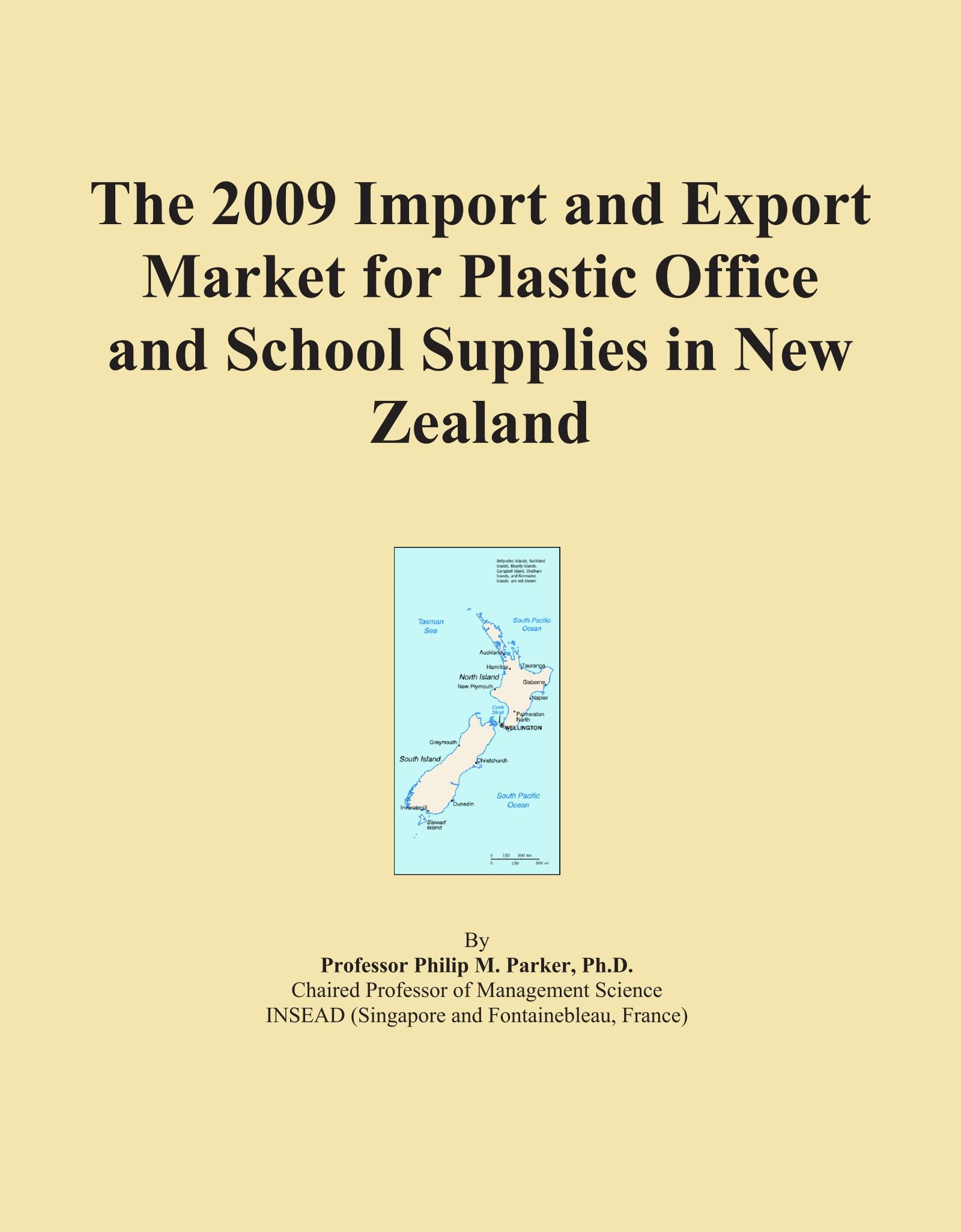 The 2009 Import and Export Market for Plastic Office and School Supplies in New Zealand pdf
