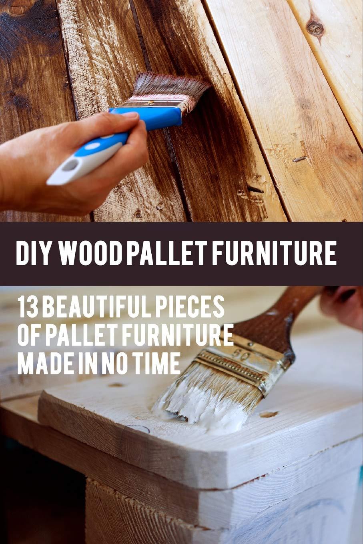 Amazon Fr Diy Wood Pallet Furniture 13 Beautiful Pieces