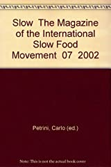 Slow  The Magazine of the International Slow Food Movement  07  2002 Paperback