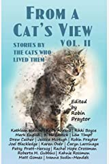 From a Cat's View Vol. II: Stories Told By The Cats Who Lived Them Paperback