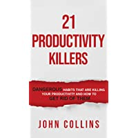 21 Productivity Killers : Dangerous Habits That Are Killing Your Productivity and...