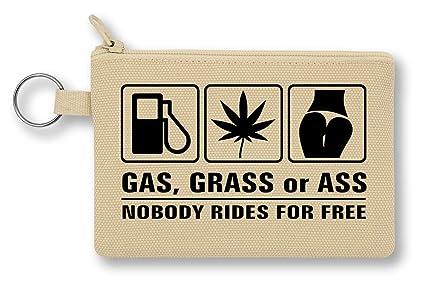 Car Gas Grass Or Ass Nobody Rides For Free Monedero de Lona ...
