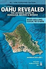 Oahu Revealed: The Ultimate Guide to Honolulu, Waikiki & Beyond Paperback