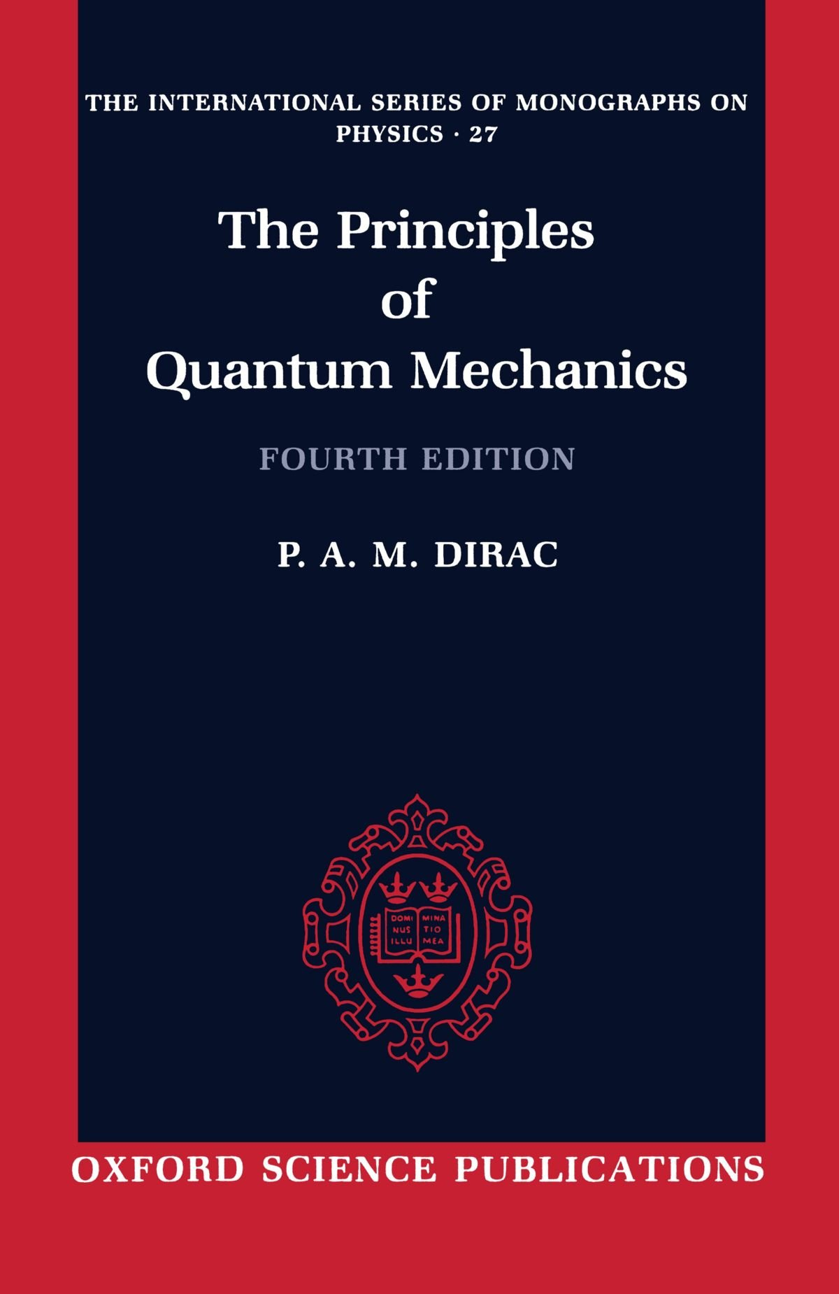 The Principles of Quantum Mechanics.