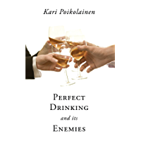 Perfect Drinking and its Enemies (English Edition)