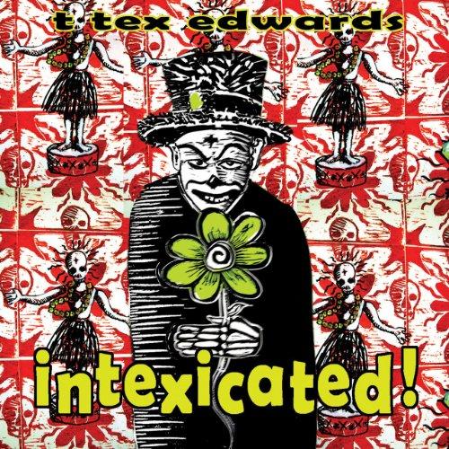T. Tex Edwards - Intexicated (CD)