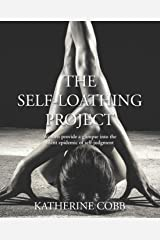 The Self-Loathing Project: Women provide a glimpse into the silent epidemic of self-judgment Paperback