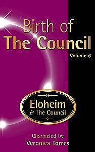Birth of The Council, Vol. 6