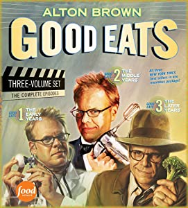 Good Eats (The Early Years / The Middle Years / The Later Years)
