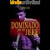 Dominado por mi jefe-Libro Uno: (Historia gay BDSM) (Spanish Edition) book cover