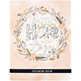 Faith Hope Love Inspirational Coloring Book for Adults and Teens with Scripture