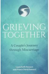 Grieving Together: A Couple's Journey through Miscarriage Paperback
