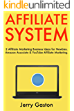 Affiliate System: 2 Affiliate Marketing Business Ideas for Newbies. Amazon Associate & YouTube Affiliate Marketing. (English Edition)